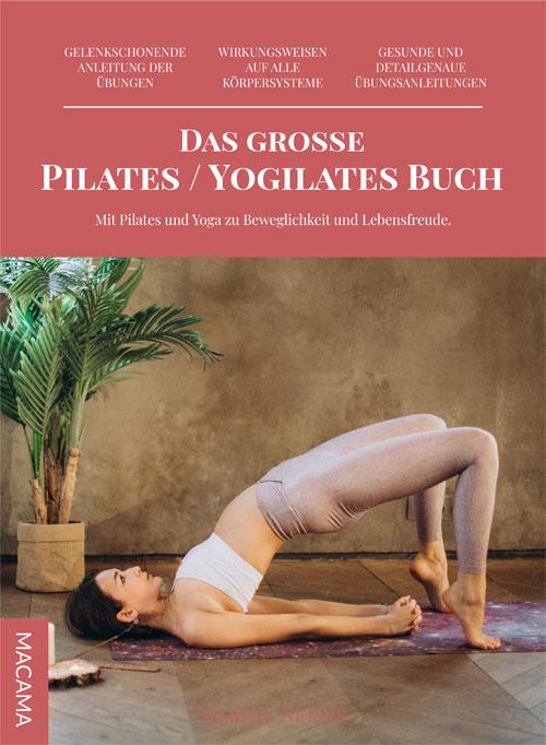 Das große Pilates / Yogilates-Buch
